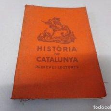 Libros antiguos: HISTÒRIA DE CATALUNYA / PRIMERES LECTURES 1933. Lote 286542023