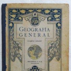 Libros antiguos: GEOGRAFÍA GENERAL, CUARTO GRADO - 1928~10ª ED. - EDITORIAL F.T.D., BARCELONA - PJRB. Lote 287167118