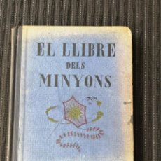Libros antiguos: EL LLIBRE DELS MINYONS DE JOAN PROFITÓS I DIBUIXOS DE MIQUEL CARDONA. 1933. Lote 288041208