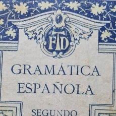 Libros antiguos: PRECIOSO LIBRO DE GRAMÀTICA ESPAÑOLA SEGUNDO GRADO. EDITORIAL F.TD. Lote 288416223