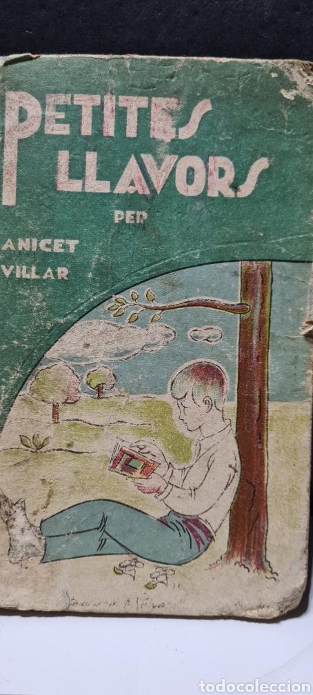 PRECIOSA LIBRO DE LECTURA EN CATALÁN. PETITES LLAVORS. ANICET VILLAR. MIQUEL A. SALVATELLA. (Libros Antiguos, Raros y Curiosos - Libros de Texto y Escuela)