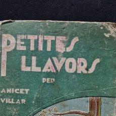 Libros antiguos: PRECIOSA LIBRO DE LECTURA EN CATALÁN. PETITES LLAVORS. ANICET VILLAR. MIQUEL A. SALVATELLA.. Lote 288417263