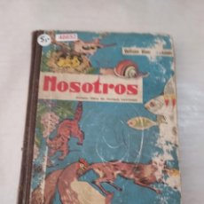 Libros antiguos: 48652 - NOSOTROS - PRIMER LIBRO DE LECTURA CORRIENTE - PARA NIÑOS DE 6 A 8 AÑOS - 22ª EDICION - 1958. Lote 288431988