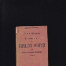 Libros antiguos: SANSCRITO - ELEMENTI DI GRAMMATICA SANSCRITA - A. M. PIZZAGALLI - ULRICO HOEPLI, EITORE 1931. Lote 288452233