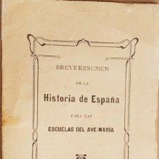 Libros antiguos: BREVE HISTORIA DE ESPAÑA 1912. Lote 288950273