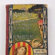 Libros antiguos: APLECH , MODELS EN VERS Y PROSA DEL NOSTRE RENAIXEMENT. ANTON BUSQUETS Y PUNSET.1906.. Lote 289317453