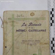 Libros antiguos: LA SINTAXIS Y LA METRICA CASTELLANAS - GUILLERMO BERENGUER CARBONELL - 1949 - ALCOY - 3 BACHILLERATO. Lote 290074673