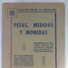 Libros antiguos: PESAS, MEDIDAS Y MONEDAS EDIT. DIRECCIÓN GENERAL DE AGRICULTURA. SERVICIO DE PUBLICACIONES AGRÍCOLAS. Lote 294027248