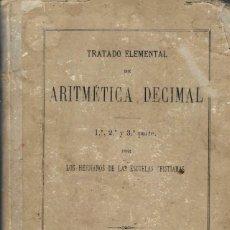 Libros antiguos: TRATADO ELEMENTAL DE ARITMÉTICA DECIMAL -- EDITADO EN 1882. Lote 295733618