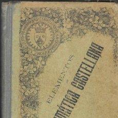 Libros antiguos: ELEMENTOS DE GRAMÁTICA CASTELLANA -- EDITADO 1909. Lote 295735913