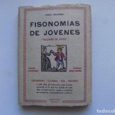 Libros antiguos: LIBRERIA GHOTICA. MIGUEL MELENDRES. FISONOMIAS DE JÓVENES. 1943. MUY ILUSTRADO.. Lote 295980233