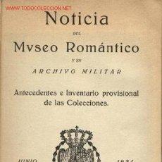 Libros antiguos: NOTICIA DEL MUSEO ROMÁNTICO Y SU ARCHIVO MILITAR. 1924.. Lote 25680098