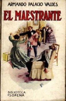 EL MAESTRANTE, POR ARMANDO PALACIO VALDÉS (Libros Antiguos, Raros y Curiosos - Literatura - Otros)