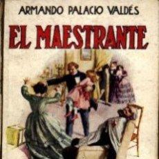 Libros antiguos: EL MAESTRANTE, POR ARMANDO PALACIO VALDÉS. Lote 26209450