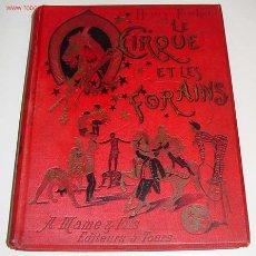 Libros antiguos: ANTIGUO LIBRO DE CIRCO - LE CIRQUE ET LES FORAINS - HENRY FRICHET - 1899 - EN FRANCES - 157 PAGINAS . Lote 26971026