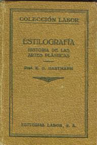 ESTILOGRAFIA. HISTORIA DE LAS ARTES PLASTICAS (BARCELONA, 1925) (Libros Antiguos, Raros y Curiosos - Historia - Otros)