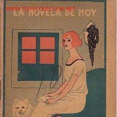 Libros antiguos: LA NOVELA DE HOY. AÑO III- MADRID 29 FEBRERO 1924- Nº94- LA QUE SE MURIO DE PENA, POR ALBERTO VALERO. Lote 12862613