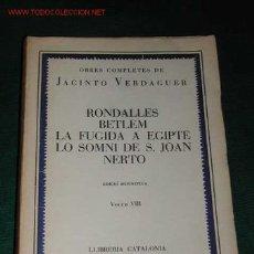 Libros antiguos: OBRES COMPLETES VIII - RONDALLES. BETLEM. LA FUGIDA A EGIPTE. LO SOMNI DE S.JOAN. NERTO DE VERDAGUER. Lote 16138559