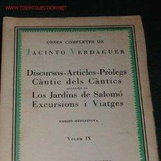 Libros antiguos: OBRES COMPLETES IX - DISCURSOS-ARTICLES-PRÒLEGS. CANTIC DELS CÀNTICS, JARDINS DE SALOMÓ.., VERDAGUER. Lote 14374305