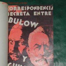 Libros antiguos: CORRESPONDENCIA SECRETA ENTRE BULOW Y GUILLERMO II- ED.AGUILAR 1932. Lote 26089481