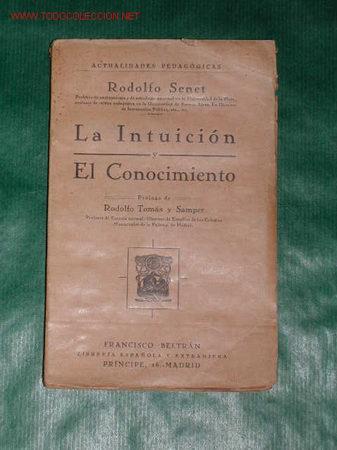 LA INTUICIÓN Y EL CONOCIMIENTO DE RODOLFO SENET (Libros Antiguos, Raros y Curiosos - Pensamiento - Otros)