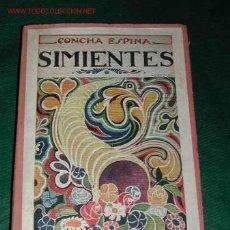 Libros antiguos: SIMIENTES. PAGINAS INICIALES DE CONCHA ESPINA - PORTADA MAXIMO RAMOS -V.H. SANZ CALLEJA 1922. Lote 25823554
