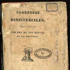 Libros antiguos: FLAQUEZAS MINISTERIALES-COMEDIA EN CINCO ACTOS POR DON MANUEL BRETON DE LOS HERREROS,AÑO 1838. Lote 13897203
