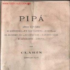 Libros antiguos: PIPÁ; AMOR É FURBO; MI ENTIERRO; UN DOCUMENTO.../ LEOPOLDO ALAS, (CLARÍN ), 1886. Lote 23583707