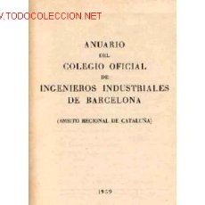 Libros antiguos: ANUARIO INGENIEROS IND.BARCELONA-1959 . Lote 842025