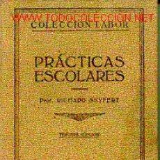 Libros antiguos: PEDAGOGÍA. PRÁCTICAS ESCOLARES.. Lote 4461943