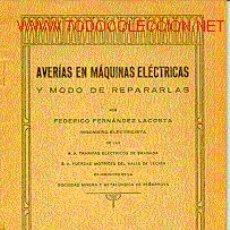 Libros antiguos: AVERÍAS EN MÁQUINAS ELECTRICAS Y MODO DE REPARARLAS.. Lote 5952913