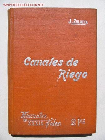 CANALES DE RIEGO - CA 1900 - (Libros Antiguos, Raros y Curiosos - Ciencias, Manuales y Oficios - Otros)