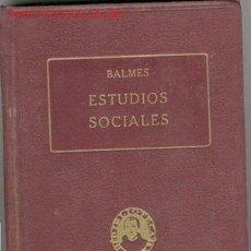 Libros antiguos: 1925.ESTUDIOS SOCIALES. BALMES. Lote 24515918