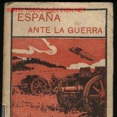 Libros antiguos: Z-094- ESPAÑA ANTE LA GUERRA. Lote 18357513