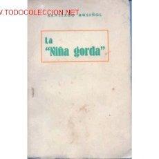 Libros antiguos: LA NIÑA GORDA. SANTIAGO ROSIÑOL. LLIBRERIA ESPAÑOLA. BARCELONA. 1920-30 . Lote 162539