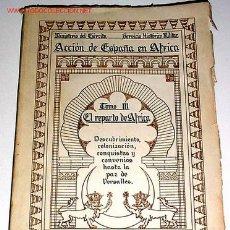Libros antiguos: ACCION DE ESPAÑA EN AFRICA . EL REPARTO DE AFRICA - TOMO III - MINISTERIO DE EJERCITO. Lote 27488704
