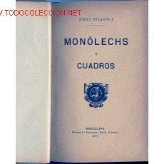 Libros antiguos: 1887. MONÓLECHS Y CUADROS. EMILI VILANOVA. Lote 168155