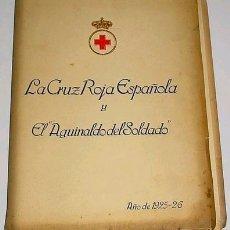 Libros antiguos: LA CRUZ ROJA ESPAÑOLA Y EL AGUINALDO DEL SOLDADO 1925 PROTECTORADO ESPAÑOL EN MARRUECOS GUERRA RIF. Lote 26563409