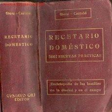 Libros antiguos: 1934. RECETARIO DOMESTICO PARA LAS FAMILIAS. 6690 RECETAS. Lote 26424416
