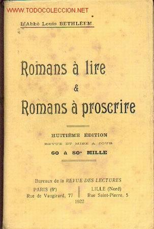 ABAD LOUIS BETHLEEM - ROMANS A LIRE & ROMANS A PROSCRIRE (Libros Antiguos, Raros y Curiosos - Otros Idiomas)
