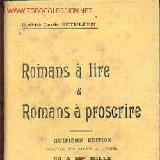 Libros antiguos: ABAD LOUIS BETHLEEM - ROMANS A LIRE & ROMANS A PROSCRIRE. Lote 25596090