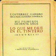 Libros antiguos: MIS PRIMEROS OCHENTA AÑOS / LO QUE ME DEJE EN EL TINTERO. MEMORIAS.. Lote 7115247