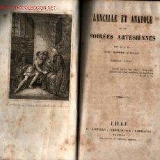 Libros antiguos: LANCELLE ET ANATOLE OU LES SOIREES ARTESIENNES .. LILLE 1840. Lote 16629887