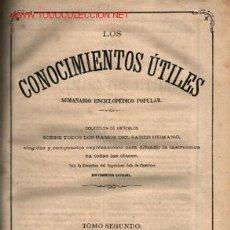 Libros antiguos: LOS CONOCIMIENTOS UTILES .. TOMO 2º MADRID 1869. Lote 15381840
