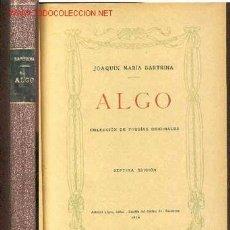 Libros antiguos: ALGO. COLECCIÓN DE POESÍAS ORIGINALES DE JOAQUÍN MARÍA BARTRINA.. Lote 21667440