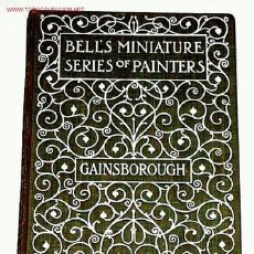 Libros antiguos: THOMAS GAINSBOROUGH - BELL´S MINIATURES SERIES OF PAINTERS - 1902. Lote 26329231