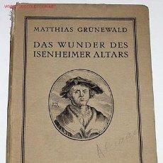 Libros antiguos: MATTIAS GRUNEWALD - ED. HUGO SCHMIDT VERLAG MUNCHEN 1919. Lote 26329210