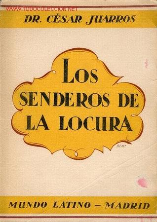 LOS SENDEROS DE LA LOCURA.(DIVULGACIONES PSIQUIÁTRICAS) (Libros Antiguos, Raros y Curiosos - Ciencias, Manuales y Oficios - Otros)