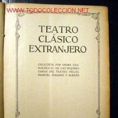 Libros antiguos: TEATRO CLÁSICO EXTRANJERO - LAS MEJORES OBRAS DEL TEATRO INGLÉS, FRANCÉS, ITALIANO Y ALEMÁN. Lote 8262829