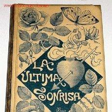 Libros antiguos: LARRA, LUIS MARIANO DE - LA ÚLTIMA SONRISA - 1891. Lote 26205208